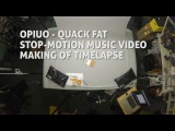 Opiuo - QUACK FAT Making of  time lapse