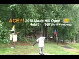 ACE!!! Dave Feldberg - Final Round - 2015 Maple Hill Open - Disc Golf