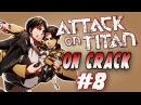 Attack on Titan CRACK VINES OMG ANIME WTF PT:8