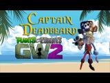 Captain Deadbeard - Plants vs Zombies Garden Warfare 2