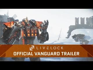 Livelock - Official Vanguard Reveal Trailer