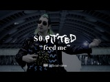 So Pitted - feed me OFFICIAL VIDEO