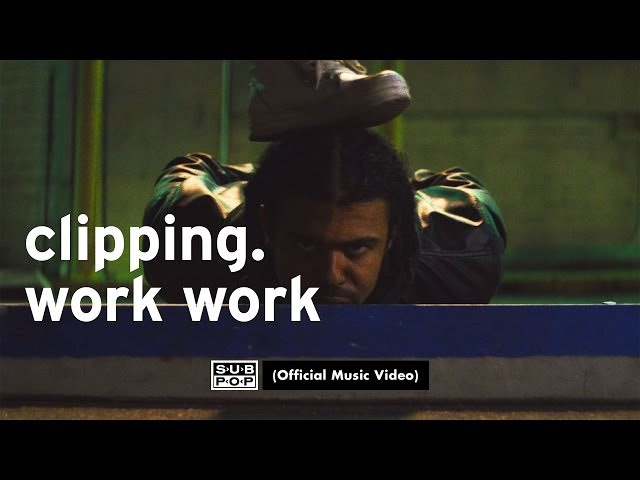 Clipping. - Work Work (feat. Cocc Pistol Cree) [OFFICIAL VIDEO]