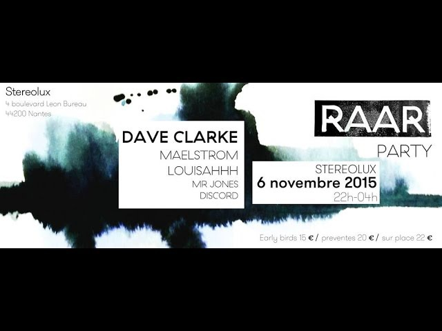 RAAR party stereolux NANTES 2015 LOUISAHHH MAELSTROM DAVE Clarke