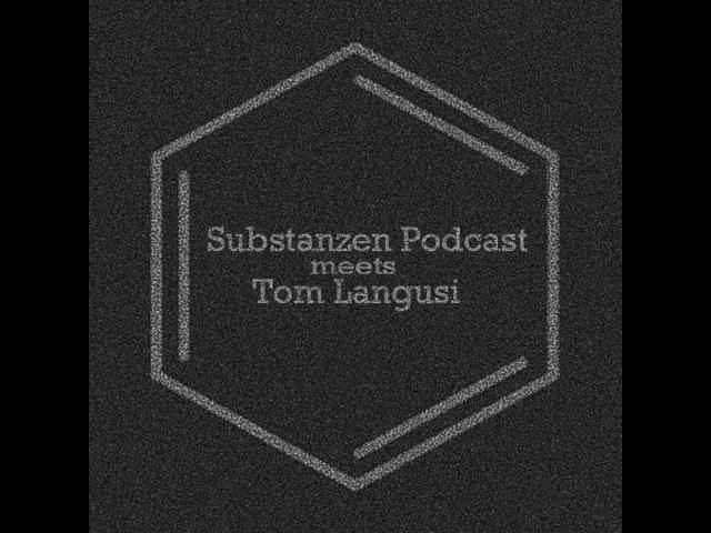 Substanzen Podcast - Tom Langusi guest mix