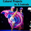 Cabaret Projects by Al'entrada
