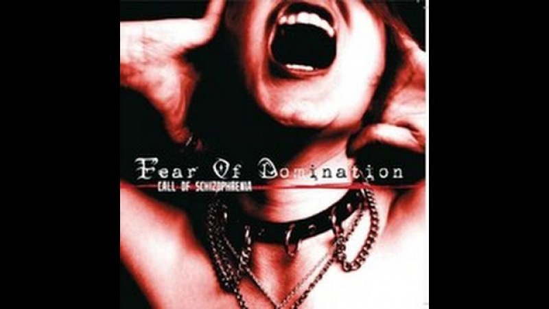Fear Of Domination - Call Of Schizophrenia [Full Album]