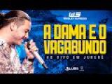 Wesley Safadão - A dama e o vagabundo - Ao vivo em Jurerê