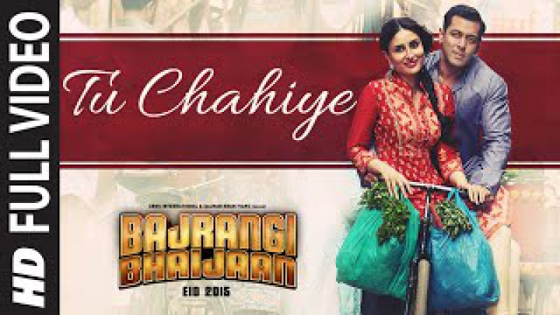 'Tu Chahiye' FULL VIDEO Song - Atif Aslam | Bajrangi Bhaijaan | Salman Khan, Kareena Kapoor