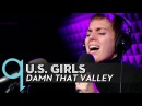 U.S. Girls - Damn That Valley (Live)