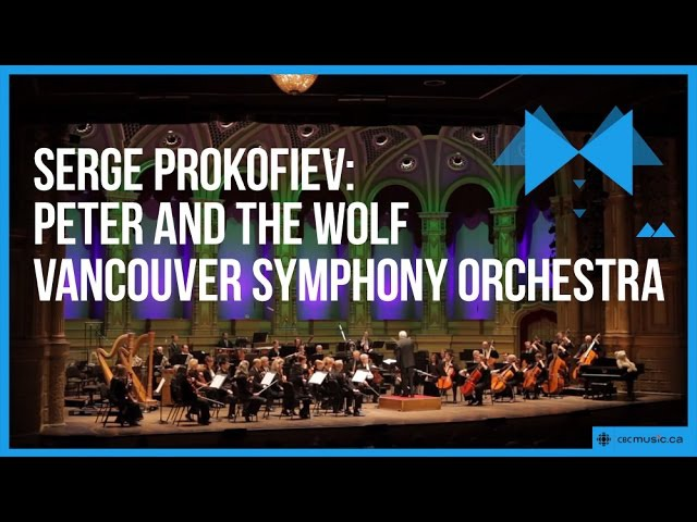 Sergei Prokofiev Peter and the Wolf Vancouver Symphony Orchestra