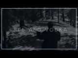 REB AND VODKA