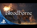Bloodborne - Cut You Down Trailer   The Hunt Begins   PS4