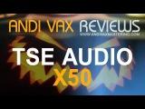 ANDI VAX REVIEWS 012 - TSE AUDIO X50 (Halloween Review)