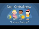 Laterne Laterne Kinderlieder zum Mitsingen Sing Kinderlieder