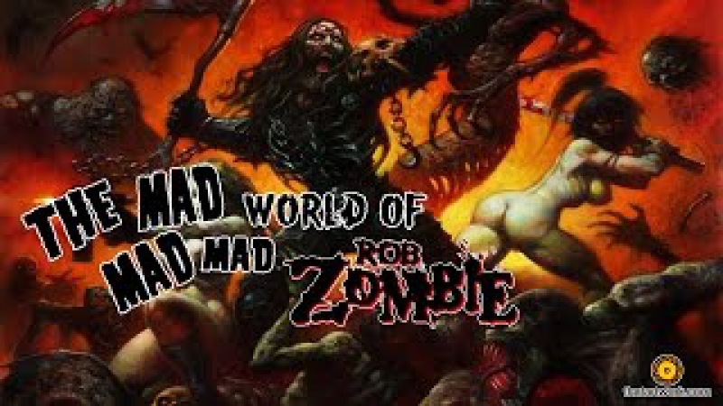 Rob Zombie - The Best Of - The Mad Mad Mad World of Rob Zombie (Full 2.5h)