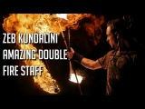 Zeb Kundalini - AMAZING Double Fire Staff Performance! (Hasta &amp Koschy - Sunlight Portal)