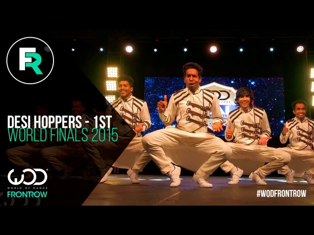 Desi Hoppers 1st Place Finals | FRONTROW | World of Dance Finals 2015 | WODFINALS15