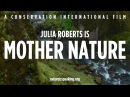 Nature Is Speaking Julia Roberts is Mother Nature Conservation International CI