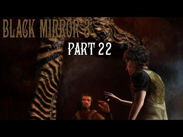 The Black Mirror 3 - Черное Зеркало. Часть 22