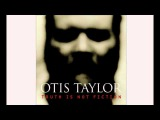 Otis Taylor - Ten Million Slaves