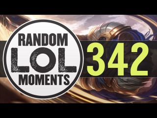 Random LoL Moments - Episode 342 (League of Legends)