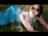 «• ФотоМагия приложение» под музыку СЛОТ 2013 - Шестой - Три сестры. Picrolla