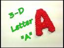 """3-D Letter """"A"""" Tutorial by feelinspiffy (Rainbow Loom)"""