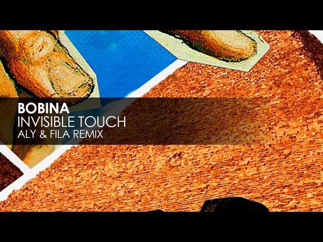 Bobina - Invisible Touch (Aly Fila Remix)