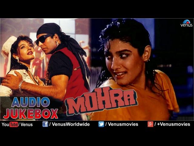 Mohra - Blockbuster Hindi Songs | Akshay Kumar, Sunil Shetty, Raveena | JUKEBOX | Best Romantic Hits