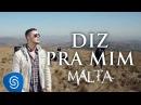 Malta - Diz pra mim Clipe Oficial