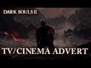 Dark Souls II PS3 X360 PC TV Cinema Advert