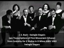 J S Bach Swingle Singers Jazz Transcription of first movement of concerto BWV 1043