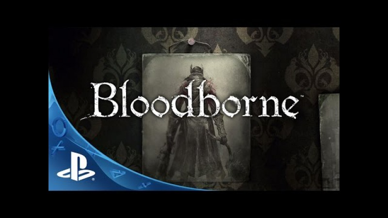 Bloodborne - Official Story Trailer: The Hunt Begins | PS4