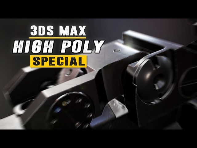 High Poly Special - creating the perfect hard surface High Poly model - 3Ds Max 2017