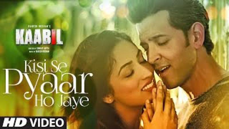 Kisi Se Pyar Ho Jaye Song (Video)   Kaabil   Hrithik Roshan, Yami Gautam   Jubin Nautiyal