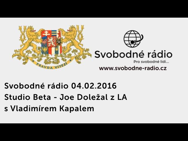 Svobodné rádio 04.02.2016 Joe Doležal