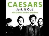 The Caesars - Jerk It Out Alternative
