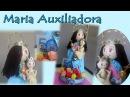 Fofucha Maria Auxiliadora parte1
