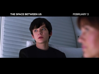 The Space Between Us _ Come Home TV Commercial _ In Theaters February 3, 2017