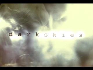Темные небеса (Dark Skies) (1996-1997)