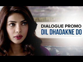 Ayesha Has A Problem! | Dialogue Promo | Dil Dhadakne Do | Priyanka Chopra, Anil Kapoor (30 sec)