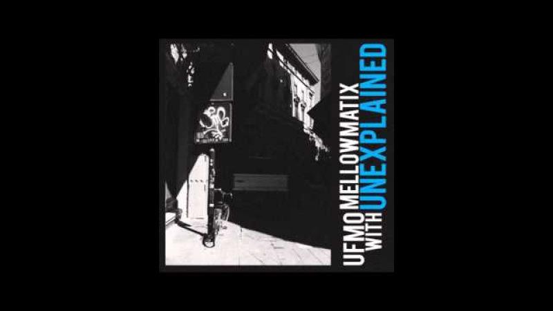 Ufmo Mellowmatix - Unexplained 2014 (full album)