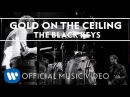 The Black Keys Gold On The Ceiling Official Music Video