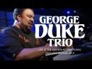 George Duke Trio Born to Love You Live at Java Jazz Festival 2010
