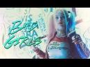 ►Harley Quinn | Bad Girls