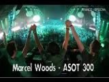 Marcel Woods - ASOT Episode 300 part 2. Trance-Epocha