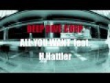 DEEP DIVE CORP. - ALL YOU WANT feat. H.Hattler