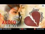 Judaai Judaai - Best Hindi Sad Songs | Audio Jukebox
