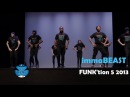 immaBEAST | Kuto Films | FUNK'tion 5 2013 FRONTROW | ft. Willdabeast Adams, 8 flavahz, Ade Willis